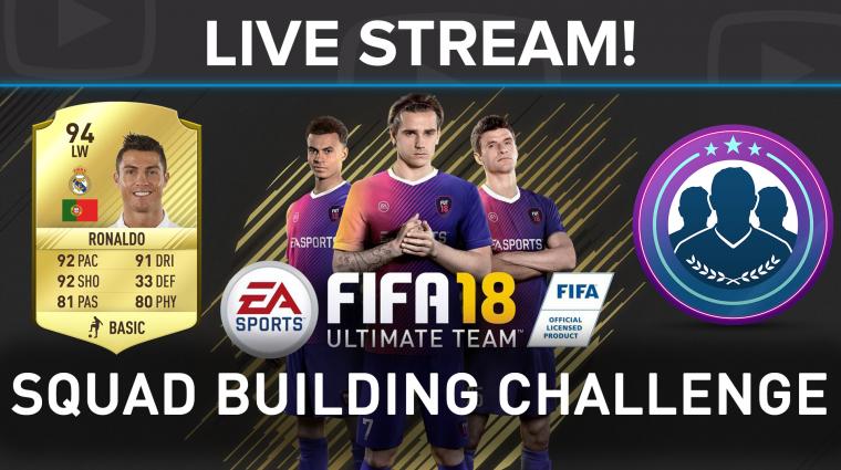 Így áll össze egy ütős csapat - FIFA 18 Squad Building Challenge live stream bevezetőkép