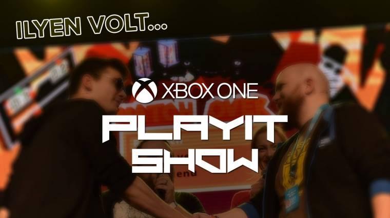 Ilyen volt az Xbox One PlayIT Show bevezetőkép