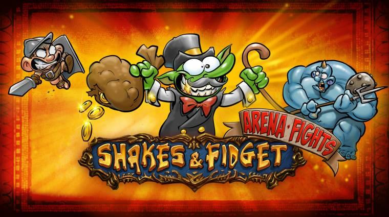 Shakes & Fidget - ismét bővül az arzenál bevezetőkép