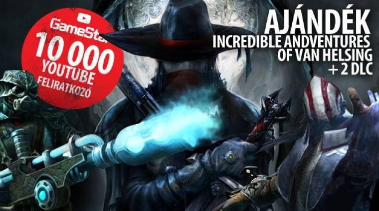 Van Helsing nyereményjáték - 10 000-en a GS YouTube csatornán bevezetőkép