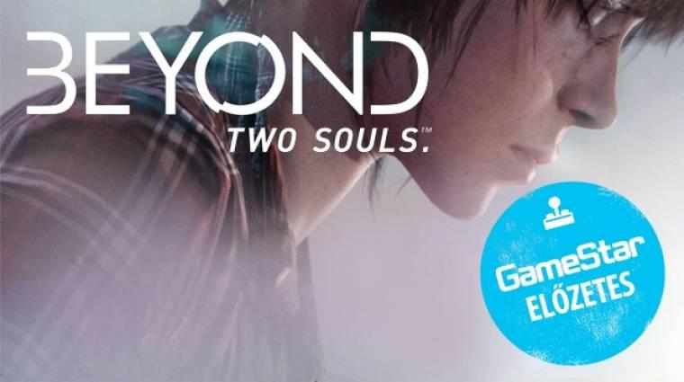 Beyond: Two Souls előzetes - ép testben épphogy élek bevezetőkép