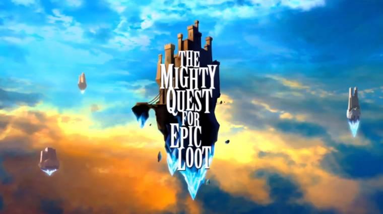 The Mighty Quest for Epic Loot - végre megjelent, itt a launch trailer bevezetőkép