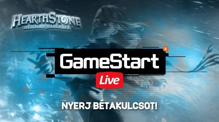 [Vége] GameStart Live - Hearthstone: Heroes of Warcraft béta - nyereményekkel! bevezetőkép