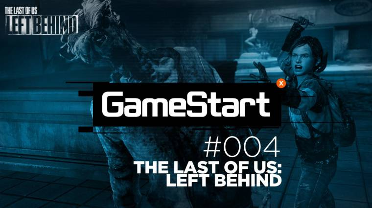 GameStart - The Last of Us: Left Behind végigjátszás 4. rész bevezetőkép