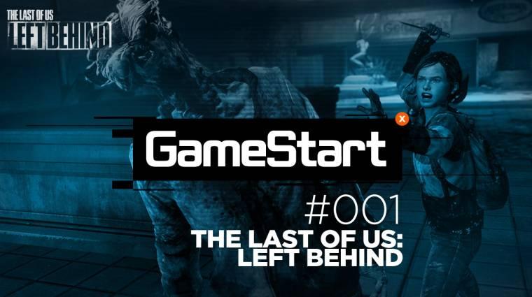 GameStart - The Last of Us: Left Behind végigjátszás 1. rész bevezetőkép