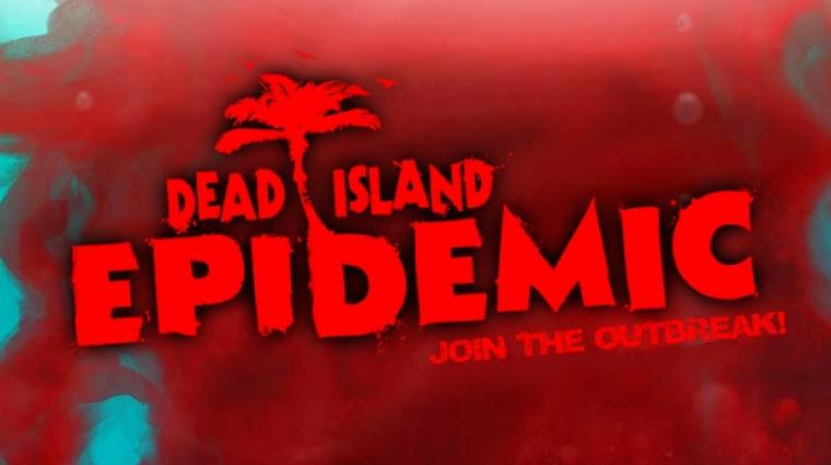Dead Island: Epidemic megjelenés - már a Steam Early Access-en a zombis MOBA bevezetőkép