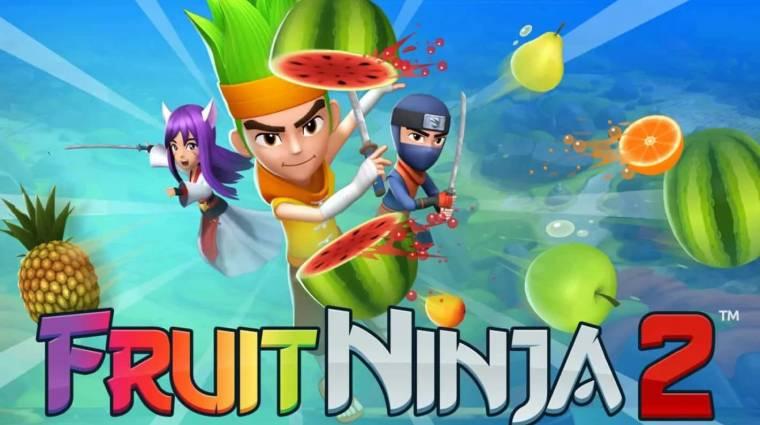 Fruit Ninja 2 és még 8 új mobiljáték, amire érdemes figyelni bevezetőkép