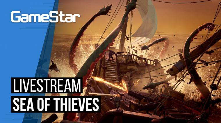 Kapitány, süllyedünk! - Sea of Thieves LIVESTREAM bevezetőkép