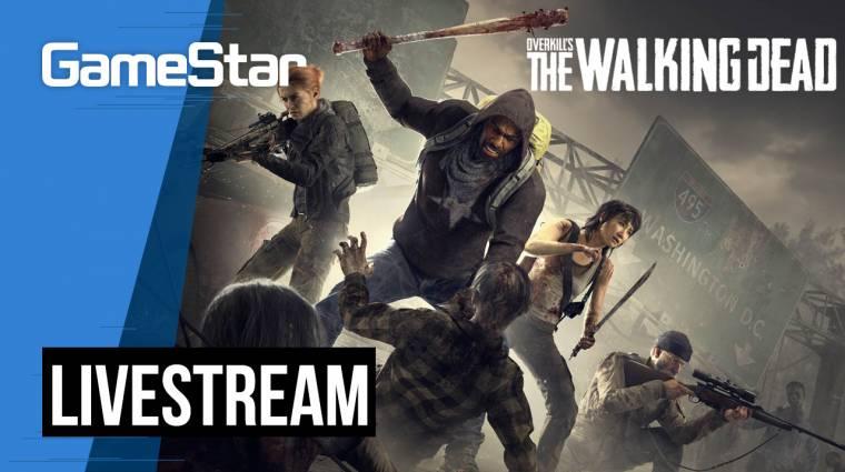 Már megint a zombik! - Overkill's The Walking Dead Livestream bevezetőkép
