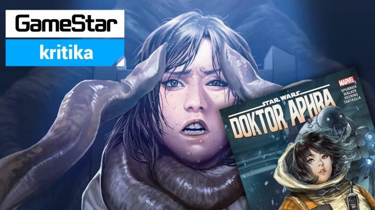 Star Wars: Doktor Aphra: A szabadulóművész kritika - az önzés börtönében bevezetőkép