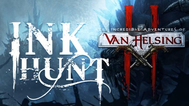 The Incredible Adventures of Van Helsing II - megjött az Ink Hunt DLC! bevezetőkép