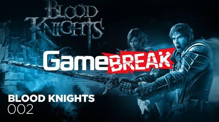 GameBreak - Blood Knights 2. rész bevezetőkép