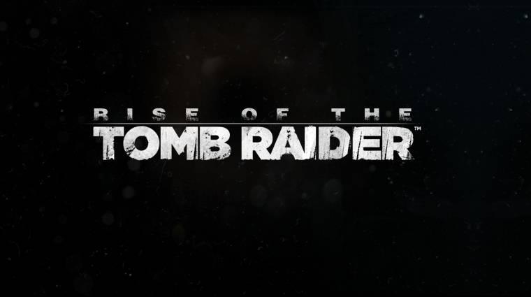 Rise of the Tomb Raider - nem lesz Xbox One-exkluzív bevezetőkép