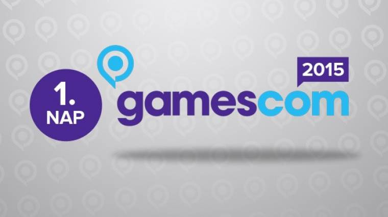 GamesCom 2015 1. napi összefoglaló videó bevezetőkép