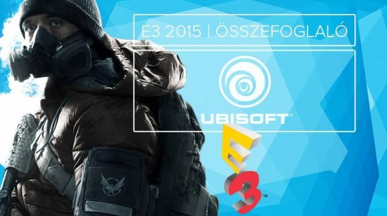 E3 2015 - Ubisoft sajtókonferencia összefoglaló bevezetőkép