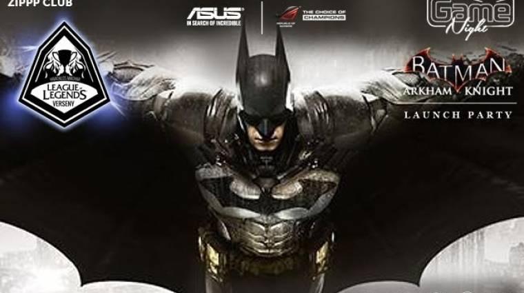 GameNight - Batman: Arkham Knight launch party és hivatalos League of Legends verseny! bevezetőkép