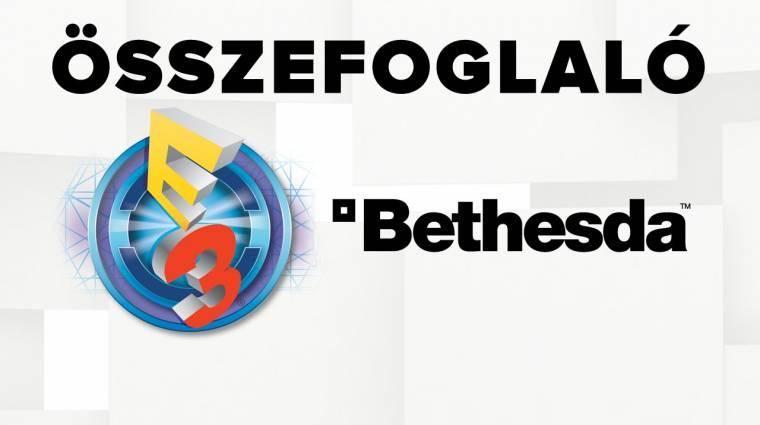 E3 2016 - Bethesda sajtókonferencia összefoglaló bevezetőkép
