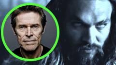 Aquaman - Willem Dafoe karakterének fontos szerepe lesz kép