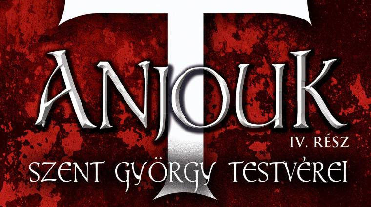 Könyvkritika – Bíró Szabolcs: Anjouk IV. rész – Szent György testvérei kép