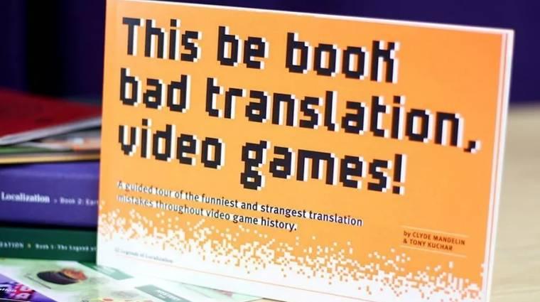 Könyv jelent meg a legbénább videojátékos fordításokról bevezetőkép