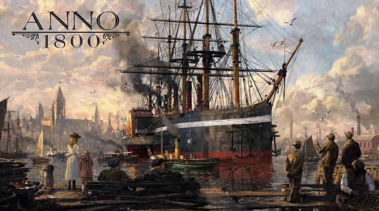 Gamescom 2017 - az ipari forradalomba visz minket az Anno 1800 bevezetőkép