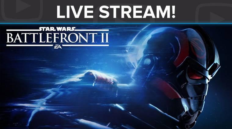 Befejezzük végre a kampányt! - Star Wars Battlefront II live stream bevezetőkép