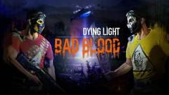 Dying Light: Bad Blood - a Techland is felszáll a battle royale-vonatra kép