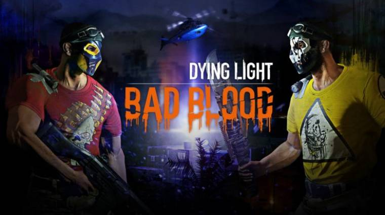 Dying Light: Bad Blood - a Techland is felszáll a battle royale-vonatra bevezetőkép