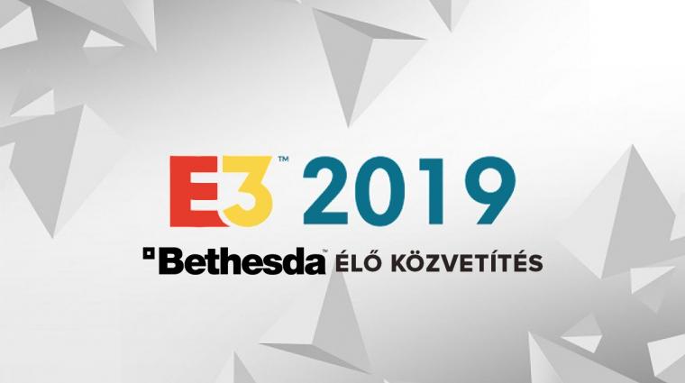 E3 2019 - Bethesda sajtókonferencia élő közvetítés bevezetőkép