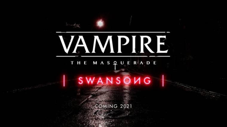 Vampire: The Masquerade - Swansong - 2021-ben is jön egy új játék bevezetőkép