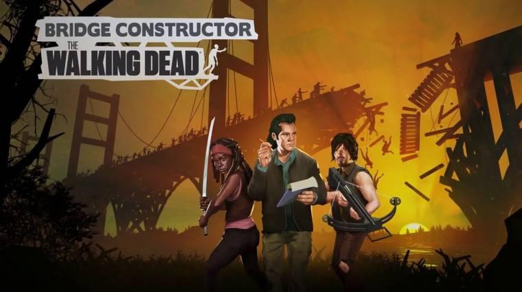 Bridge Constructor: The Walking Dead és még 9 új mobiljáték, amire érdemes figyelni bevezetőkép