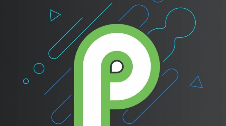 Megérkezett az Android P, vihető az első előzetese kép